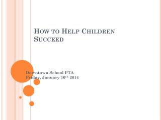 How to Help Children Succeed
