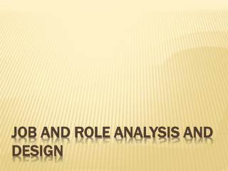 Job and Role Analysis and Design