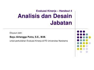 Evaluasi Kinerja –  Handout  4 Analisis dan Desain Jabatan