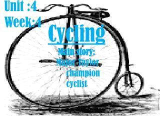 Cycling Main story:  Major Taylor      champion cyclist