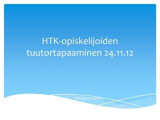 HTK-opiskelijoiden tuutortapaaminen  24.11.12