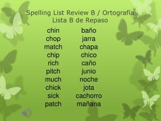 Spelling List  Review B  /  Ortografía Lista B de  Repaso