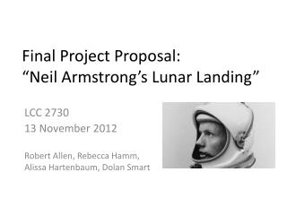 "Final Project Proposal: ""Neil Armstrong's Lunar Landing"""
