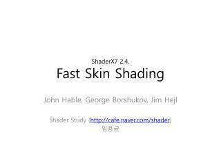 ShaderX7 2.4. Fast Skin Shading