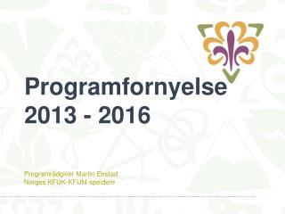 Programfornyelse 2013 - 2016