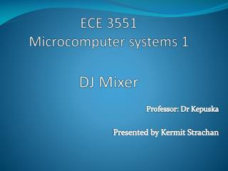 ECE 3551  Microcomputer systems 1 DJ Mixer