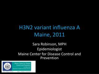 H3N2 variant  influenza A Maine, 2011