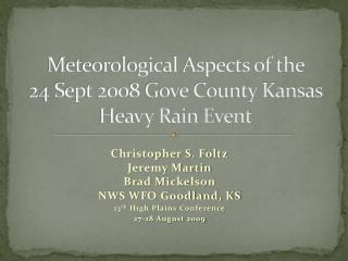 Meteorological Aspects of the  24 Sept 2008 Gove County Kansas Heavy Rain Event