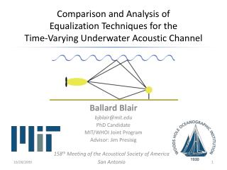 Ballard Blair bjblair@mit.edu PhD Candidate MIT/WHOI Joint Program Advisor:  J im  Presisig
