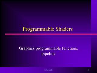 Programmable Shaders