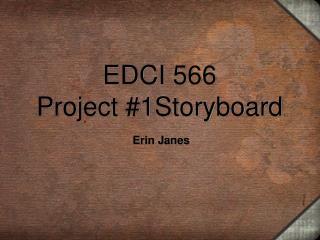 EDCI 566 Project #1Storyboard