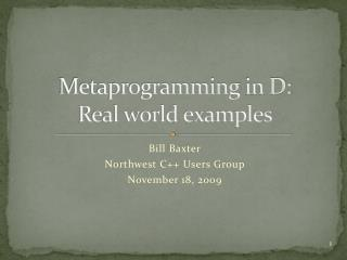 Metaprogramming  in D:  Real world examples