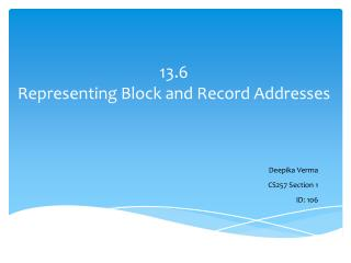 13.6  Representing  Block and  Record Addresses