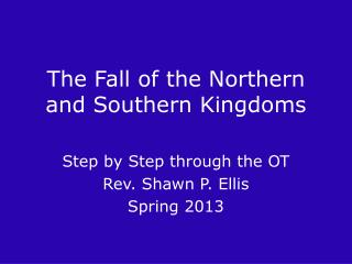 The Fall of the Northern and Southern Kingdoms
