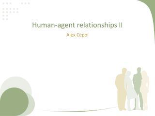 Human-agent relationships II