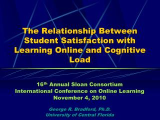 The Relationship Between Student Satisfaction with Learning Online and Cognitive Load