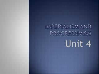 Imperialism and Progressivism