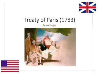 Treaty of Paris  (1783) Kevin  Hogan