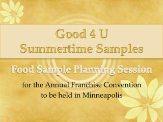 Food Sample Planning Session for the Annual Franchise Convention to be held in Minneapolis
