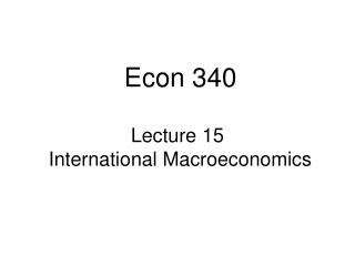 Lecture 15  International Macroeconomics