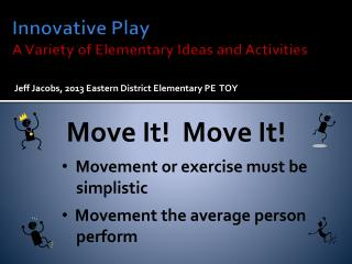 Innovative Play A  Variety  of Elementary  Ideas and Activities