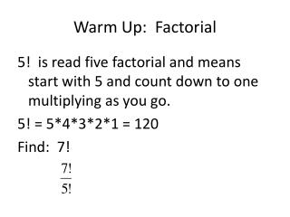 Warm Up:  Factorial