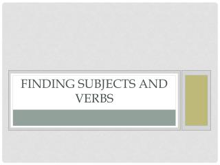 Finding Subjects and Verbs