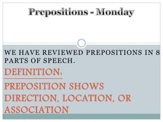 We have reviewed  prepositions in 8 parts of speech. Definition :