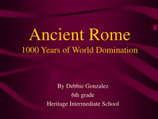 Ancient Rome 1000 Years of World Domination