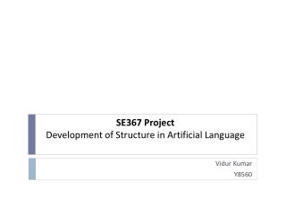 SE367 Project Development of Structure in Artificial Language