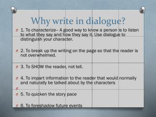 Why write in dialogue?
