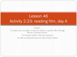 Lesson  46 Activity  2.23:  reading film, day A