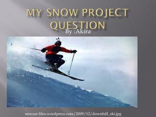 My snow project question