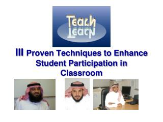 III  Proven Techniques to Enhance Student Participation in Classroom