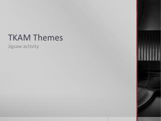 TKAM Themes