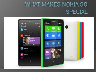 What makes Nokia so special