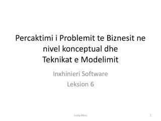Percaktimi i Problemit te  Biznesit ne nivel konceptual  dhe  Teknikat  e Modelimit