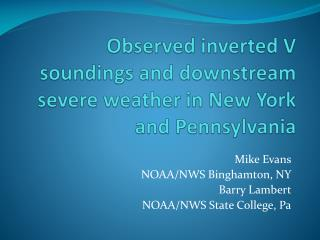 Observed inverted V soundings and downstream severe weather in New York and Pennsylvania