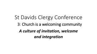 St Davids Clergy Conference 3 :  Church is a welcoming community