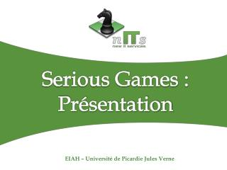 Serious Games : Présentation