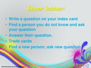 Jibber Jabber !