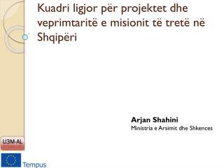 Kuadri  ligjor  për  projektet  dhe veprimtaritë  e misionit  të tretë në Shqipëri