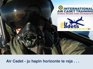 Air Cadet -  ju hapin horizonte te reja  . . .