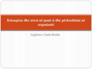 Kënaqësia  dhe stresi në  punë  si dhe  përkushtimi në organizatë