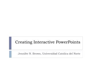 Creating Interactive  PowerPoints