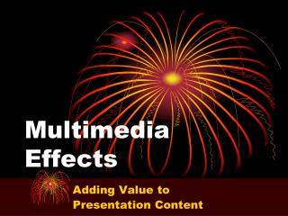 Multimedia Effects