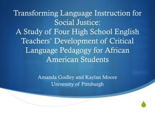 Amanda Godley and Kaylan Moore University of Pittsburgh