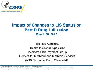 Impact of Changes to LIS Status on Part D Drug Utilization March 20, 2012