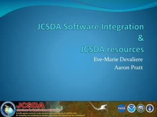 JCSDA Software Integration  & JCSDA resources