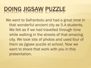 DOING JIGSAW PUZZLE